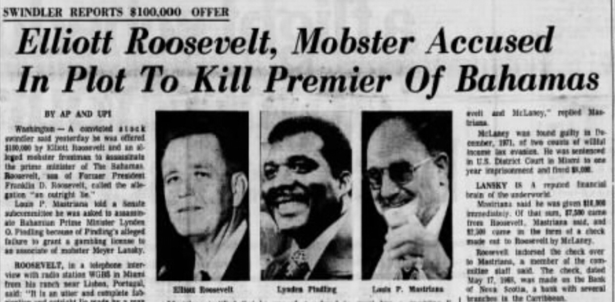Elliott Roosevelt, son of former American President, Franklin D. Roosevelt, implicated in plot to kill Bahamian Prime Minister Lynden Pindling 1973