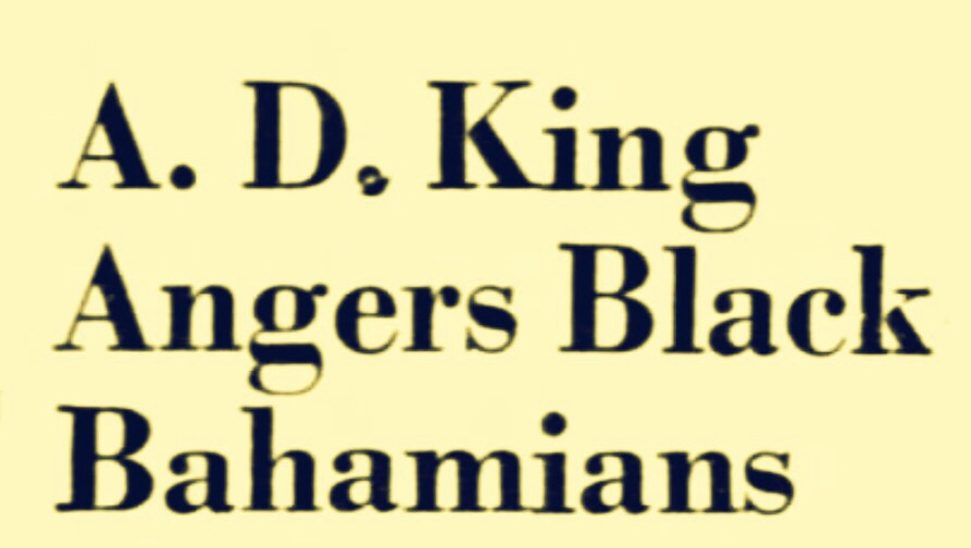 When A. D. King Tried To Be M. L. King in Nassau It Became The First 'GTFOH' Moment In Bahamian History 1968